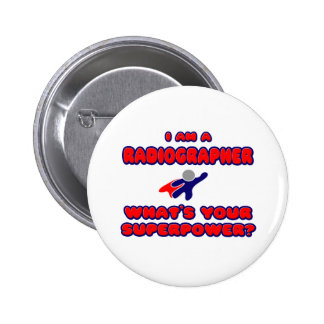 Radiographer .. What's Your Superpower? 6 Cm Round Badge