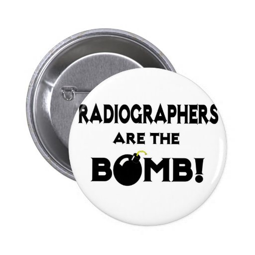 Radiographers Are The Bomb! Pinback Button