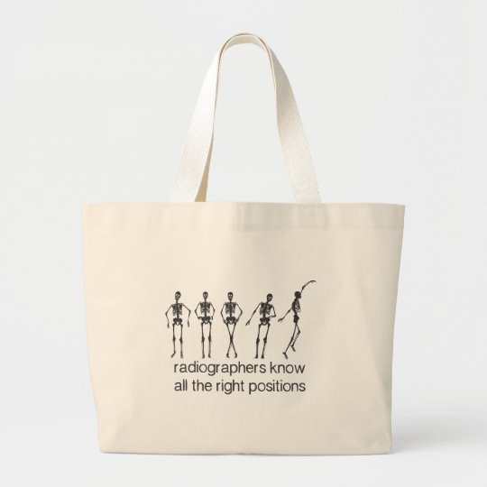 Radiographers Know All The Right Positions Large Tote