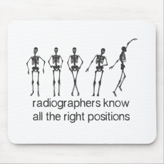 Radiographers Know All The Right Positions Mouse Mat