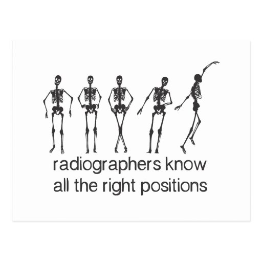 Radiographers Know All The Right Positions Postcards