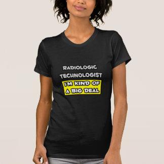 Radiologic Technologist .. I'm Kind of a Big Deal T-shirt