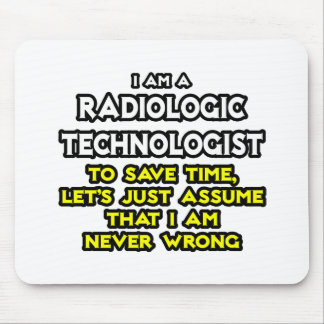 Radiologic Technologist Joke .. Never Wrong Mouse Mat
