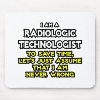 Radiologic Technologist Joke .. Never Wrong Mouse Pad