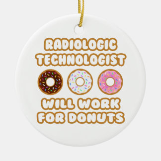 Radiologic Technologist .. Will Work For Donuts Christmas Ornaments