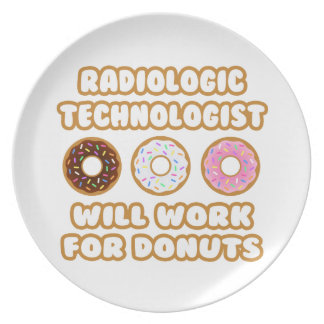 Radiologic Technologist .. Will Work For Donuts Plate