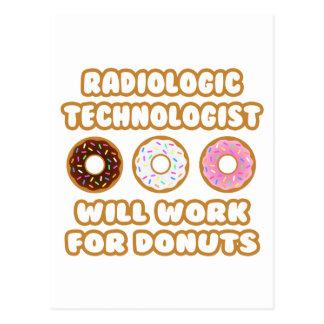 Radiologic Technologist .. Will Work For Doughnuts Postcard