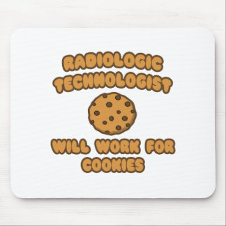 Radiologic Technologist  .. Work for Cookies Mousepads