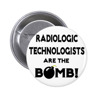 Radiologic Technologists Are The Bomb! 6 Cm Round Badge