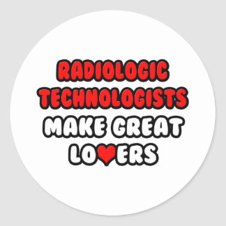 Radiologic Technologists Make Great Lovers Round Sticker