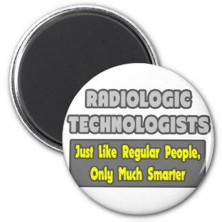 Radiologic Technologists .. Smarter Refrigerator Magnet