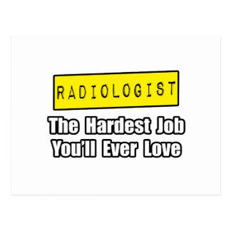 Radiologist Hardest Job You ll Ever Love Postcards