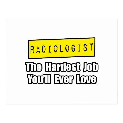 Radiologist...Hardest Job You'll Ever Love Postcards