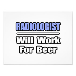 Radiologist Will Work For Beer Announcement