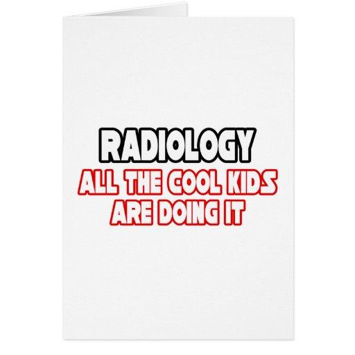 Radiology...Cool Kids Greeting Cards