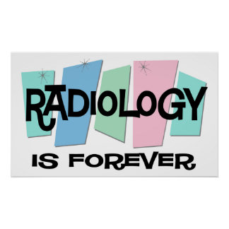 Radiology Is Forever Poster