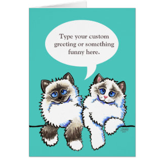 Ragdoll Cats Speak Your Custom Greeting Card
