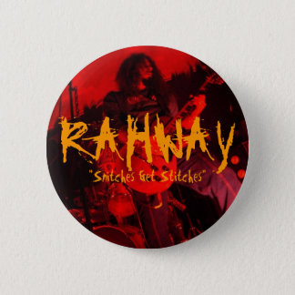 "RAHWAY, ""Snitches Get Stitches"" pin"