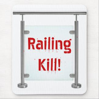 Railing Kill! Mouse Pad
