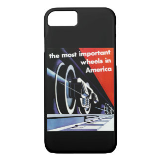 Railroads-Most Important Wheels in America iPhone 7 Case