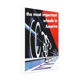 Railroads-Most Important Wheels in America Stretched Canvas Prints