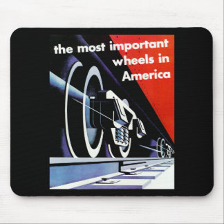Railroads - The Most Important Wheels in America Mouse Pad