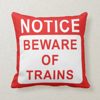 Railway Sign, Beware of Trains Cushion