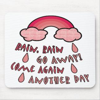 Rain Rain Go Away Mouse Pad