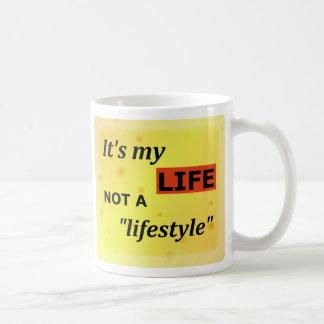 "Rainbow flag / It's my life, not a ""lifestyle"" Coffee Mug"