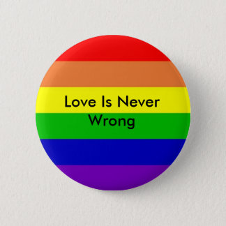 rainbow, Love Is Never Wrong 6 Cm Round Badge