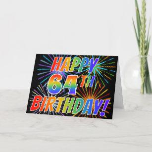 Rainbow Pattern HAPPY 64TH BIRTHDAY Fireworks Card