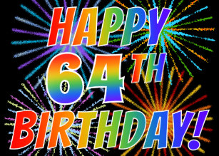 Rainbow Pattern HAPPY 64TH BIRTHDAY Fireworks Card