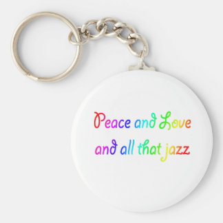 Rainbow Peace Love and All that Jazz Key Ring