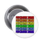 Rainbow Psychiatric Nurse Button