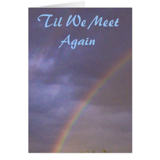 Rainbow Sympathy Til We Meet Again Card