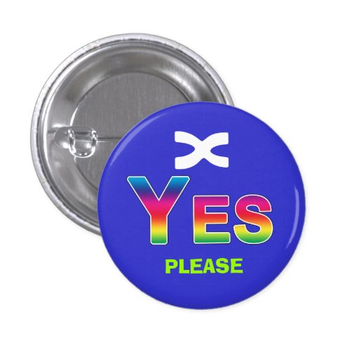 Rainbow Yes Please Scottish Independence Badge Pins