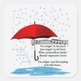 Raining & Singing Alternative Facts Sq Stickers