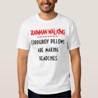 RAINMAN Corduroy pillows..... T-shirts