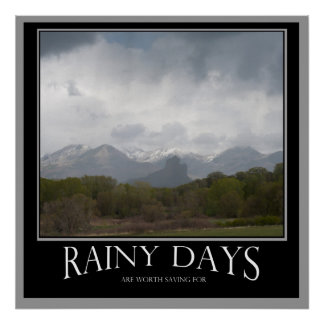 Rainy Days are Worth Saving For Poster