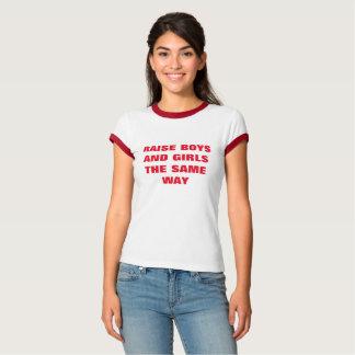 Raise boys and girls the same way shirt