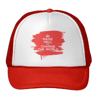 RAISE HELL AND CHANGE THE WORLD CAP
