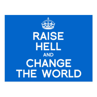 RAISE HELL AND CHANGE THE WORLD POSTCARD