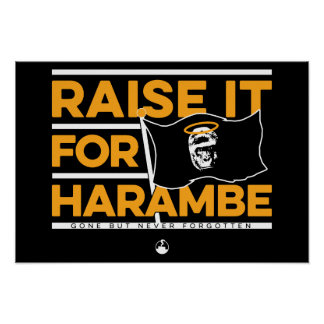 Raise It For Harambe Poster
