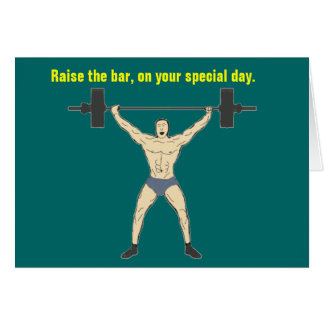 Raise the bar birthday Card