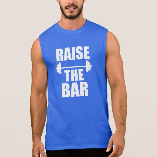 Raise the Bar funny fitness gym saying shirt