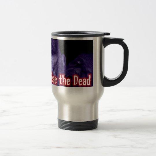 Raise the Dead - Stainless Steel Logo Travel Mug