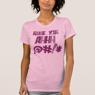 Raise Your Ahhh BLEEP! Tee Shirts