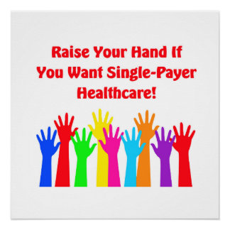 Raise Your Hand For Single-Payer Healthcare