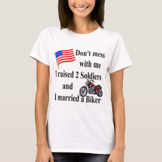 Raised 2 Soldiers Married a Biker T-Shirt