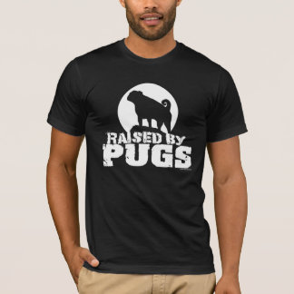 RAISED BY PUGS Dark T-Shirt